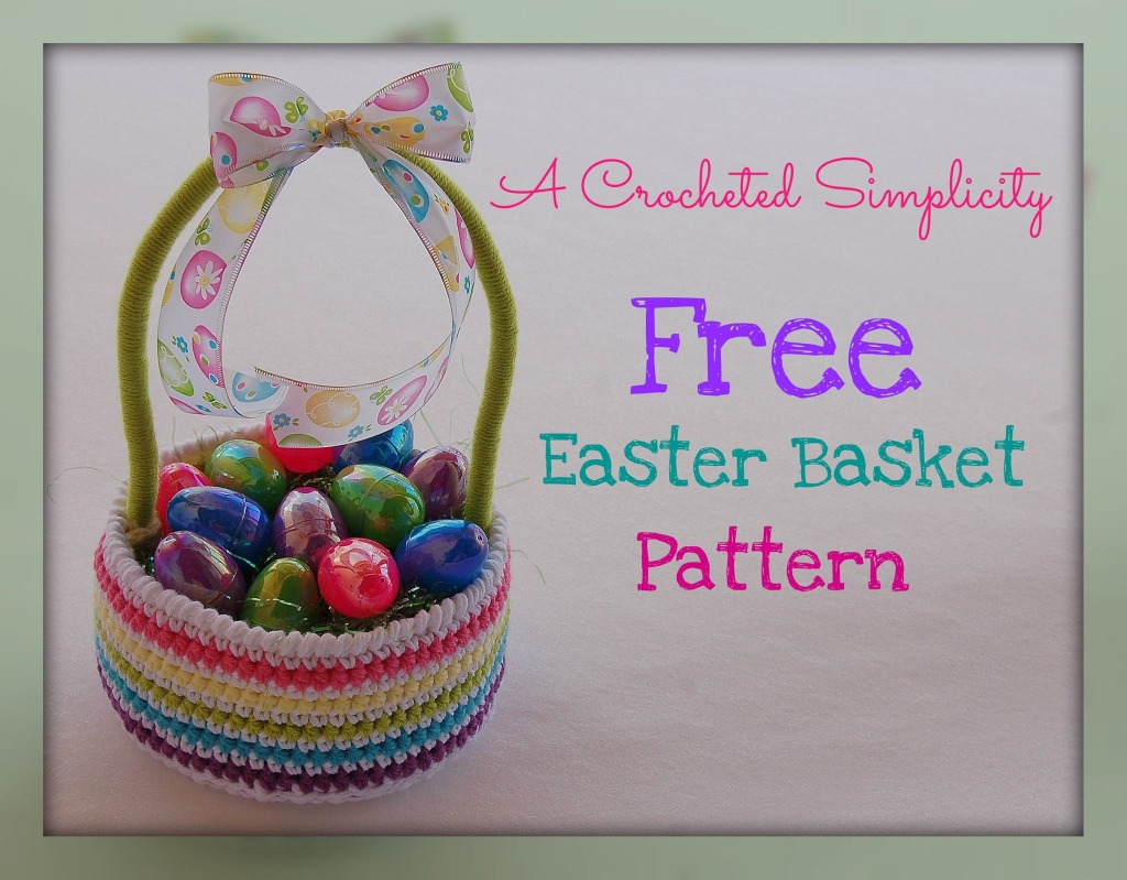 Free Crochet Pattern - Easy Easter Basket by A Crocheted Simplicity