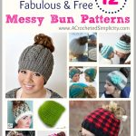 One Dozen (12) Fabulous & Free Messy Bun Hat Crochet Patterns