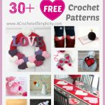 30+ FREE Crochet Patterns to Celebrate LOVE